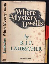 B J F Laubscher WHERE MYSTERY DWELLS Poltergeists PSYCHICAL PHENOMENA 262pg HCDJ