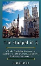 The Gospel in 5: 5 Tips for Starting the Conversation, Sharing Your Faith Eff.