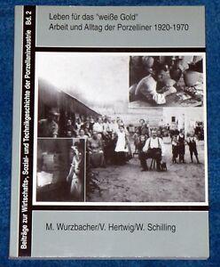 """Leben für das """"weisse Gold"""": Arbeit und Alltag der Porzelliner 1920-1970"""
