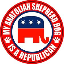 "My Anatolian Shepherd Dog Is A Republican 5"" Sticker"
