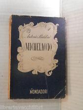 MICHELACCIO Antonio Baldini Mondadori Lo Specchio 1944 libro romanzo narrativa