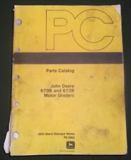 JOHN DEERE 670B 672B MOTOR GRADER PARTS MANUAL BOOK CATALOG PC2063