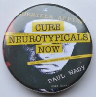 Guerilla Aspies  Cure Neurotypicals Now  badge. Autism Aspergers Neurodiversity