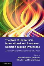 The Role of 'Experts' in International and European Decision-Making Processes...