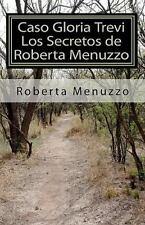 Caso Gloria Trevi - Los Secretos de Roberta Menuzzo by Roberta Menuzzo (2010,...