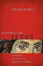 NEW - Resurrecting Jesus: Embodying the Spirit of a Revolutionary Mystic