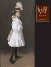William Merritt Chase: The Complete Catalogue of Known and Documented Work by W