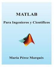 MATLAB para Ingenieros y Cientificos by Maria Marques (2013, Paperback)