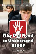 Why Do I Need to Understand AIDS? by C. E. Boberg (2014, Hardcover)