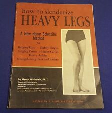 1952 How To Slenderize HEAVY LEGS Paperback Book by HENRY MILCHSTEIN