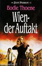 *- Die ZION Passion 1 - WIEN - Der AUFTAKT - Bodie THOENE  tb (2002)