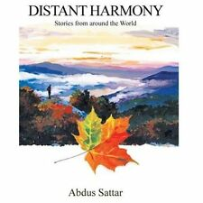 Distant Harmony: Stories From Around The World: By Abdus Sattar
