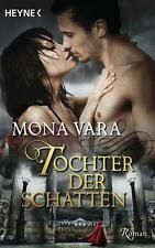 Tochter der Schatten von Mona Vara (2011, Taschenbuch)