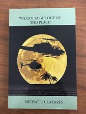 We Gotta Get Out of This Place by Michael D. Lazares, 2013, Paperback