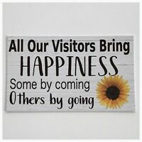 Visitors Happiness Door Room Sign Home Funny Wall Plaque or Hanging Flower