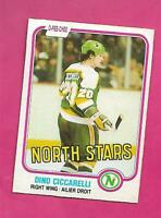1981-82 OPC # 161 NORTH STARS DINO CICCARELLI VG+ ROOKIE CARD (INV# D5975)