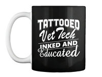 Tattooed Vet Tech T - Inked And Educated Gift Coffee Mug