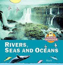 Rivers, Seas and Oceans (Mack's World of Wonder)