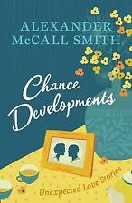 Chance Developments: Unexpected Love Stories, Alexander McCall Smith, Very Good