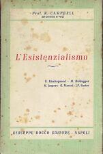 L'ESISTENZIALISMO prof. R. Campbell dell'università di Parigi, ed.Rocco 1955