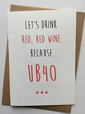 Personalised Handmade Birthday Card: Red Red Wine UB40 (Funny Humour Quirky)