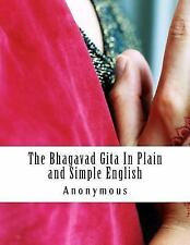 The Bhagavad Gita in Plain and Simple English : (a Modern Translation and the...