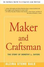 Maker and Craftsman: The Story of Dorothy L. Sayers: By Alzina Stone Dale