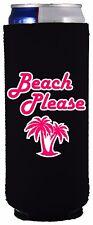 Beach Please Funny 12 oz Slim Can Coolie, Choice of Color; Ultra, island, sea