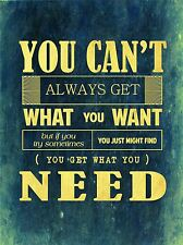 YOU CAN'T ALWAYS GET WHAT WANT NEED LYRIC QUOTE TYPOGRAPHY BLUE POSTER QU351A