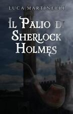 Il Palio Di Sherlock Holmes by Luca Martinelli (2014, Paperback)