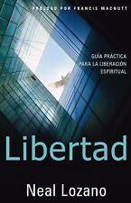 Libertad: Guía Práctica Para la Liberación Espiritual Neal Lozano 2008 Paperback