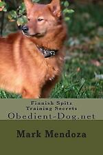 Finnish Spitz Training Secrets : Obedient-Dog. net by Mark Mendoza (2015,.