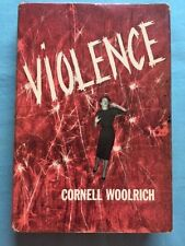 VIOLENCE - FIRST EDITION BY CORNELL WOOLRICH