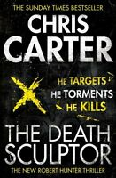 The Death Sculptor: A brilliant serial killer thriller, featuring the unstoppa,