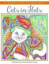 Cats in Hats : A Peaceful Artist Coloring Book by Diana Hansen-Young (2015,...