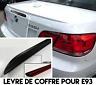SPOILER BECQUET LEVRE COFFRE pour BMW E93 SERIE 3 CAB 07-13 330d 335i M3 Alpina