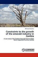 Constraints to the growth of the emerald industry in Zambia: A case study of the