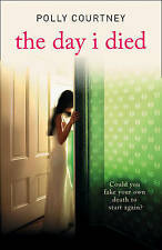 The Day I Died by Polly Courtney (Paperback, 2009)
