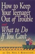 How to Keep Your Teenager Out of Trouble and What to Do if You Can't by Neil ...