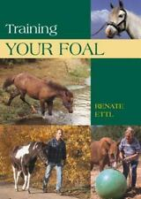 Training Your Foal by Renate Ettl (2005, Paperback)