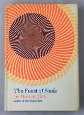 1970 Harvey Cox The Feast Of Fools A Theological Essay On Festivity And Fantasy