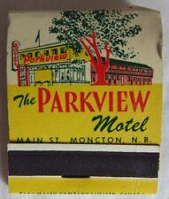 VINTAGE UNUSED PARKVIEW MOTEL MONCTON N.B. MATCHBOOK            (INV13641)