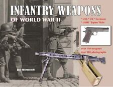Infantry Weapons of World War II by Jan Suermondt (2012, Hardcover)