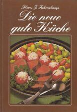 Die neue gute Küche * Kochbuch von Hans J. Fahrenkamp
