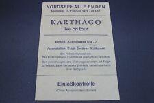 Altes Konzertticket - Karthago, live on tour - Nordseehalle Emden - 14.2.1978