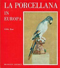 La porcellana in Europa - Bramante Editrice Milano 1966