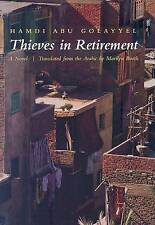 NEW Thieves in Retirement: A Novel (Middle East Literature In Translation)