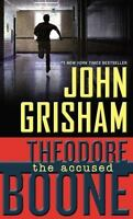 Theodore Boone: The Accused by Grisham, John