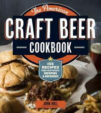 The American Craft Beer Cookbook: 155 Recipes from Your Favorite Brewpubs and Br