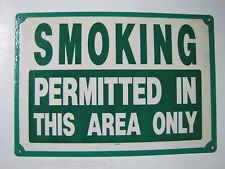 Vtg SMOKING PERMITTED IN THIS AREA ONLY Sign unusual Ok to Smoke Large adv Indus